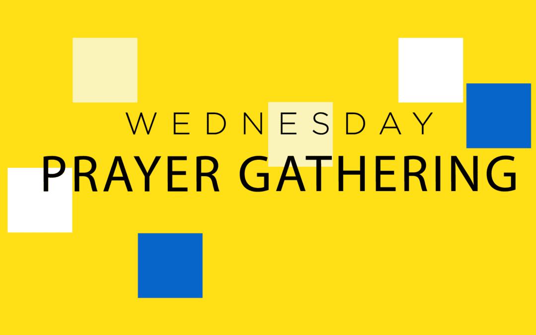 Wednesday Prayer Gathering