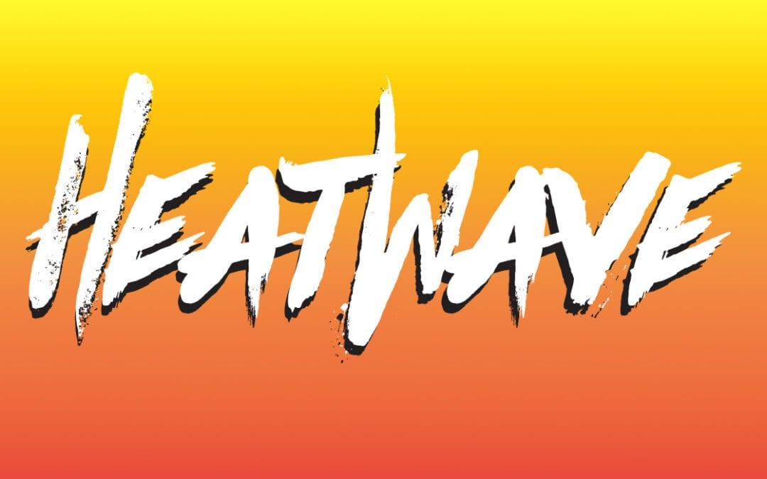 Heatwave Cancellation Notice