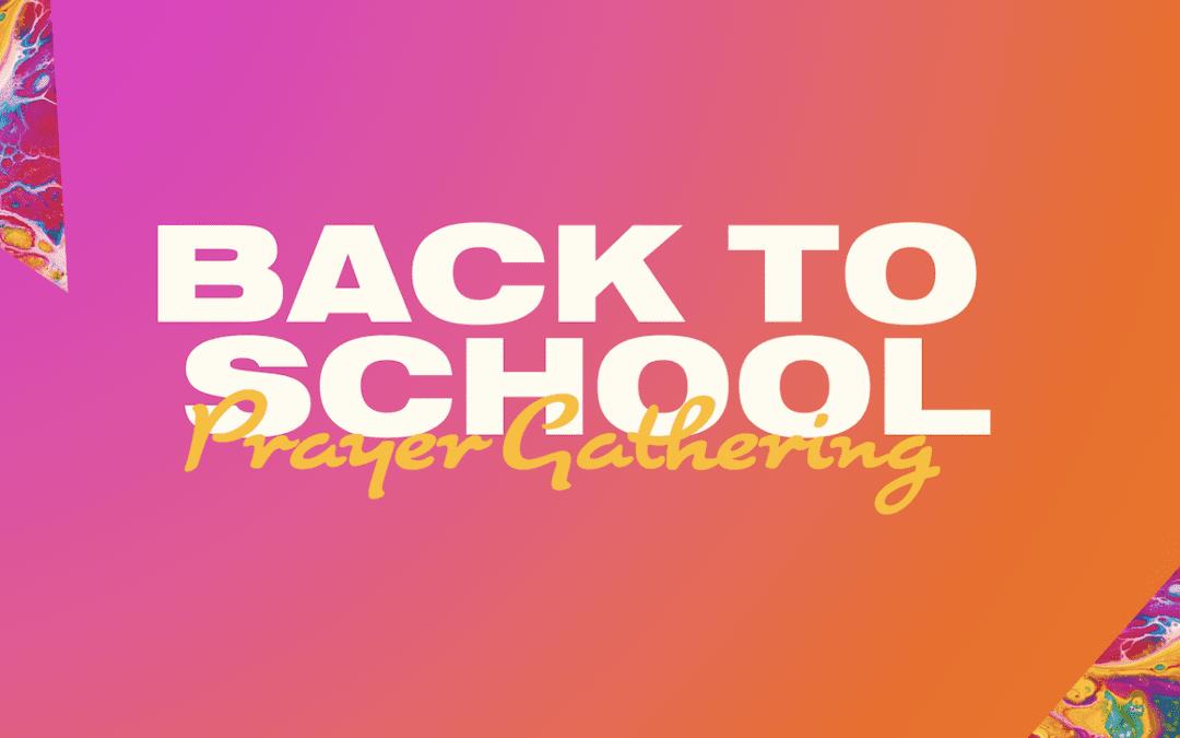 Back to school prayer gathering