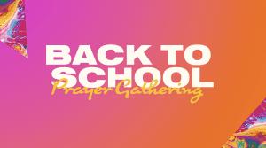 Back to School Prayer @ Capital Christian Center